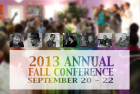 2013 Annual Fall Conference  Friday September 20-Sunday September 22, 2013